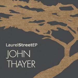 John Thayer - Laurel Street EP